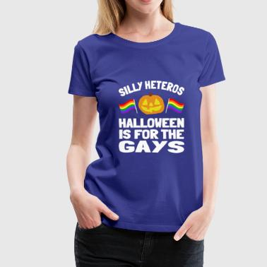 Gay Grandpa Silly Heteros Halloween Is For The Gays Tshirt - Women's Premium T-Shirt