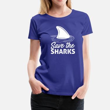 Save The Sharks Save The Sharks - Women's Premium T-Shirt