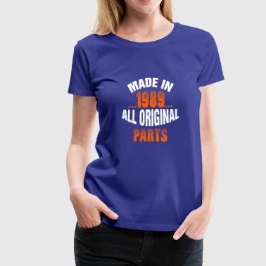 Made In 1989 All Original Parts - Women's Premium T-Shirt