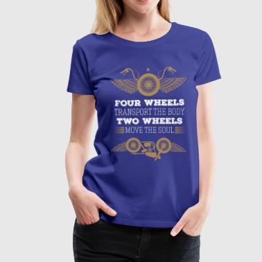 Move Motorcycles Motorcycle Two wheels move the soul Biker T Shirt - Women's Premium T-Shirt