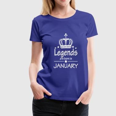 Legends Are Born in January Queen Birthday Gift - Women's Premium T-Shirt