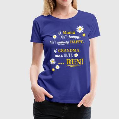 If Grandma Ain't Happy - Women's Premium T-Shirt