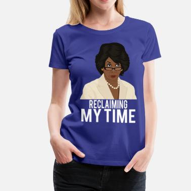 Waters Reclaiming my time - Women's Premium T-Shirt