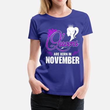 24461054 Born In November Queens Are Born In November - Women's Premium T