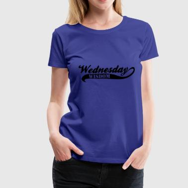Wednesday Wisdom - Women's Premium T-Shirt