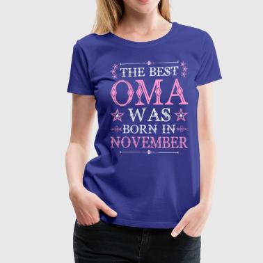 The Best Oma Was Born In November - Women's Premium T-Shirt