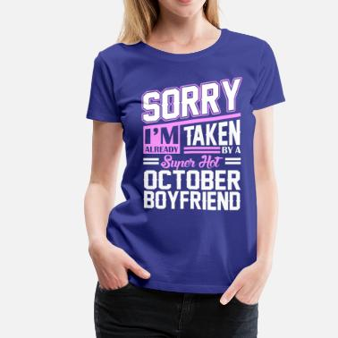 October Boyfriend Sorry Im Already Taken By A Super Hot October Boyf - Women's Premium T-Shirt
