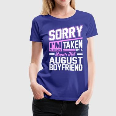 Taken Sorry Im Already Taken By A Super Hot August Boyfr - Women's Premium T-Shirt