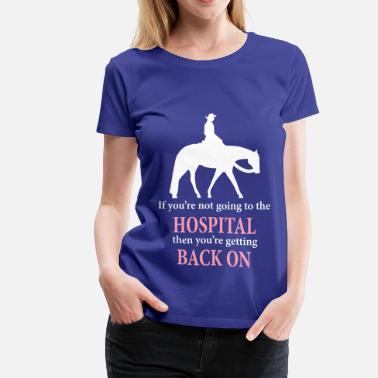 Western Riding Quarter Horse: Western Pleasure with Quote - Women's Premium T-Shirt