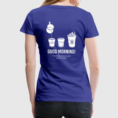 good morning with coffee - Women's Premium T-Shirt