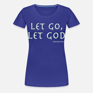 f4f952b3 LET GO, LET GOD - S1 Women's T-Shirt | Spreadshirt