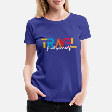 TRAVEL | find yourself - Women's Premium T-Shirt