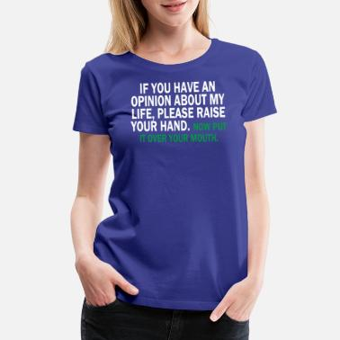 Your Opinion Your opinion - Women's Premium T-Shirt
