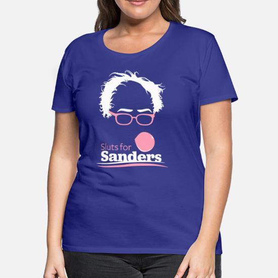 3d2f9021b28 Sluts for Sanders Women's Premium T-Shirt | Spreadshirt