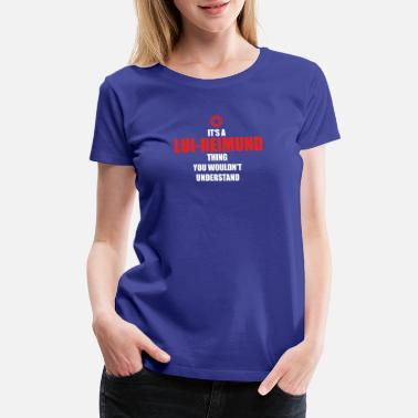 Reims Geschenk it s a thing birthday understand LUI REIM - Women's Premium T-Shirt