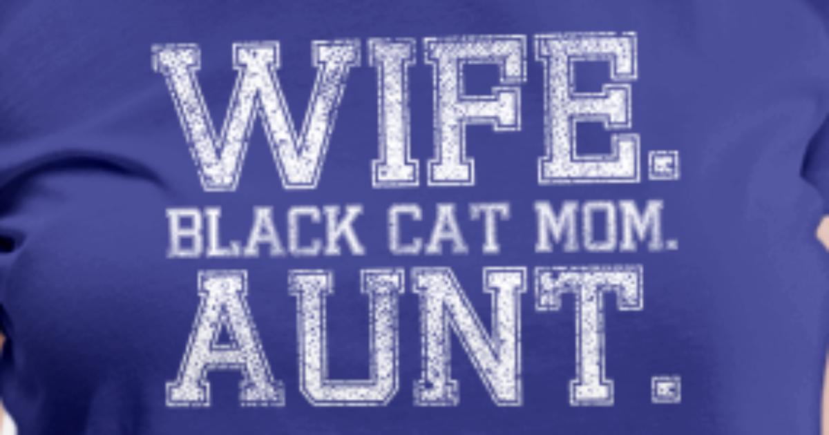 Wife Black Cat Mom Aunt