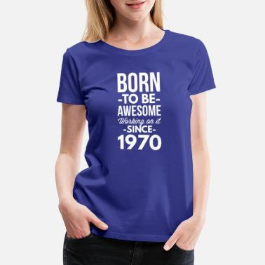Since 1970 Since 1970 - Women's Premium T-Shirt