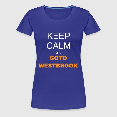 Keep Calm and Westbrook - Women's Premium T-Shirt