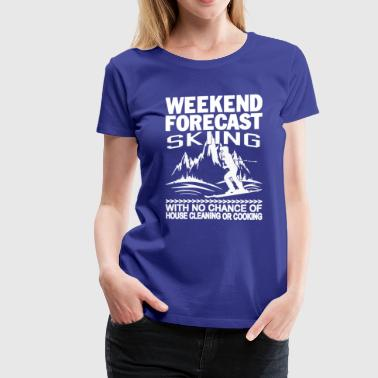 WEEKEND FORECAST SKIING - Women's Premium T-Shirt