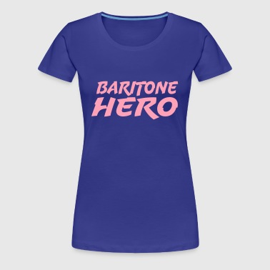 Baritone Hero - Women's Premium T-Shirt