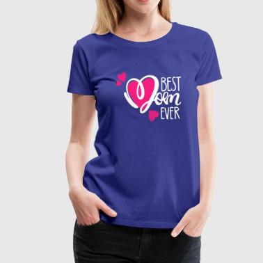 Best Mom Ever Best Gift For Mom - Women's Premium T-Shirt