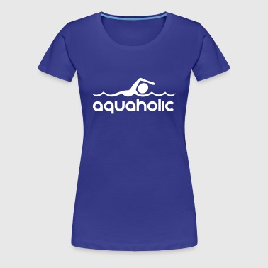 Aquaholic - Women's Premium T-Shirt
