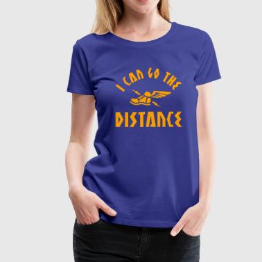 I Can Go The Distance - Women's Premium T-Shirt