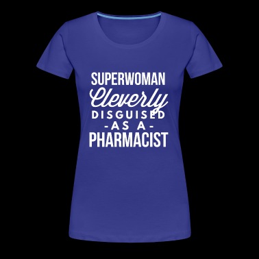 Superwoman cleverly disguised as a Pharmacist - Women's Premium T-Shirt