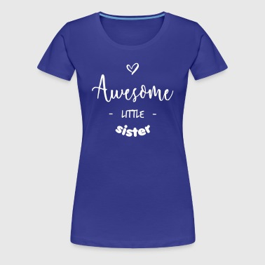 Awesome Little Sister - Women's Premium T-Shirt