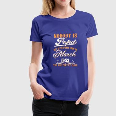 If You Born In March 1953 - Women's Premium T-Shirt