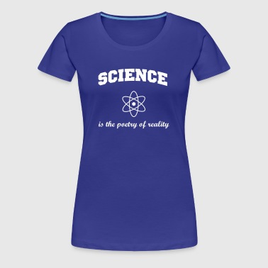 Science is the poetry of reality - Women's Premium T-Shirt