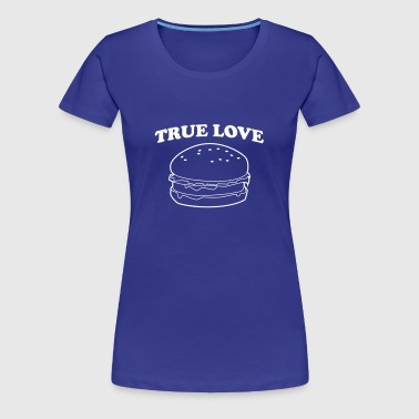 True Love Hamburger - Women's Premium T-Shirt
