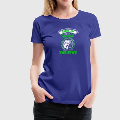 As Long As She Swallows Fishing T Shirt - Women's Premium T-Shirt