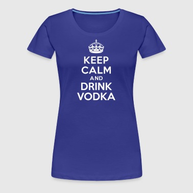 Keep calm and drink Vodka - Women's Premium T-Shirt