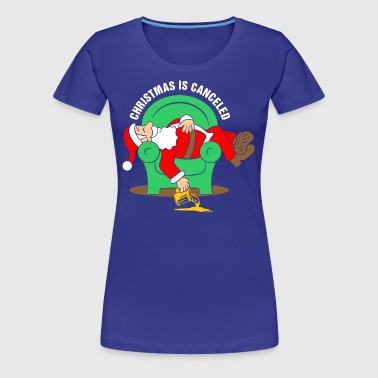 Christmas Is Canceled - Women's Premium T-Shirt