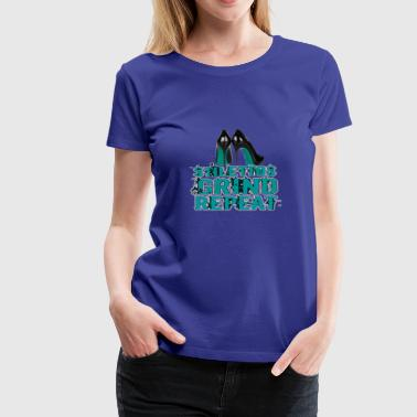 STILETTOS GRIND REPEAT TEAL - Women's Premium T-Shirt