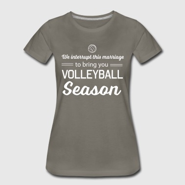 We interrupt this marriage to bring you volleyball - Women's Premium T-Shirt