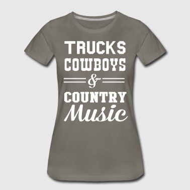 Trucks Cowboys and Country Music - Women's Premium T-Shirt
