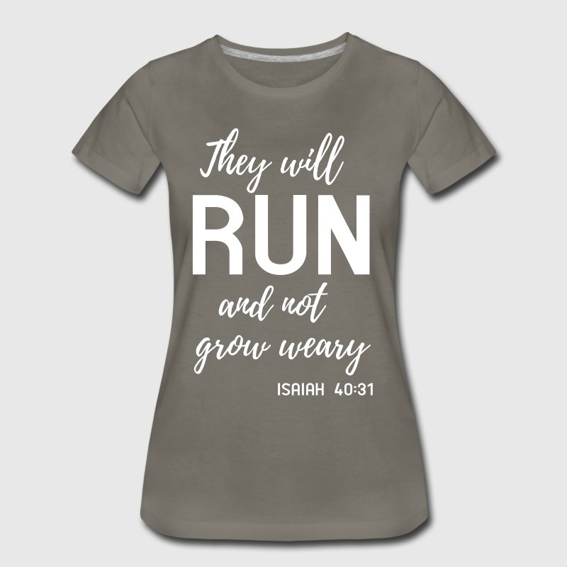They will run and not grow weary - Women's Premium T-Shirt