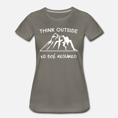 Think Outside The Box Think outside. No box required - Women's Premium T-Shirt