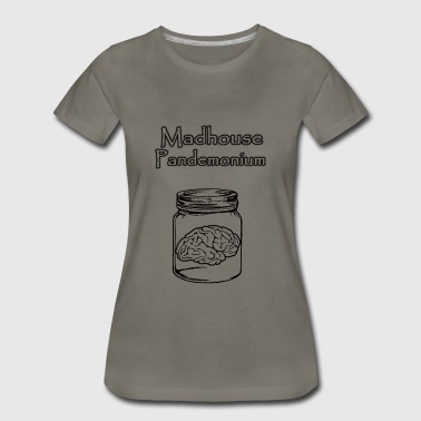 Madhouse Pandemonium: Brain in a Jar F - Women's Premium T-Shirt