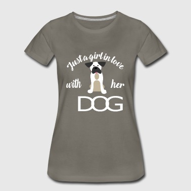 Just a girl in Love with her Dog - Women's Premium T-Shirt