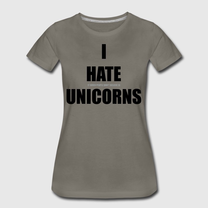 I HATE UNICORNS - Women's Premium T-Shirt