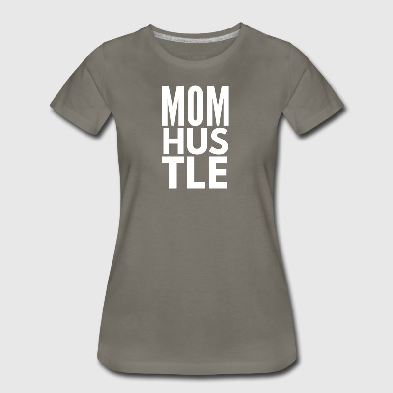 Mom Hustle - Women's Premium T-Shirt