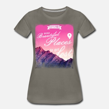 Lost Place let's find some beautiful places to get lost - Women's Premium T-Shirt