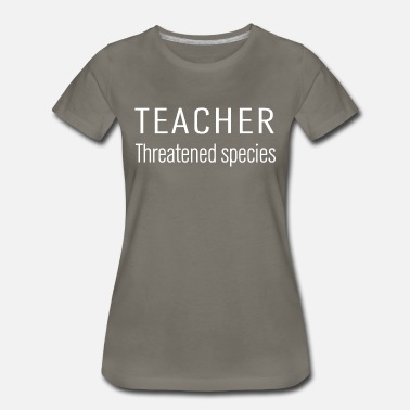 Threatening teacher threatened species - Women's Premium T-Shirt