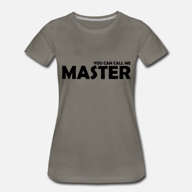 Master you can call me master - Women's Premium T-Shirt