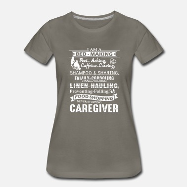 Caregiver I Am A Caregiver Shirt - Women's Premium T-Shirt