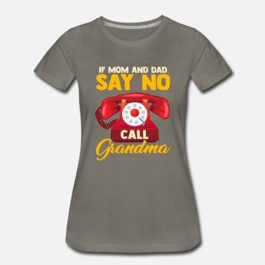 New Kids If Mum And Dad Say No Call Super Grandma Funny Childrens Cool T-Shirt