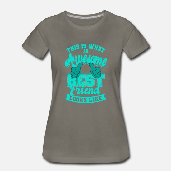 Best T-Shirts - This Is What An Awesome Best Friend Gift - Women's Premium T-Shirt asphalt gray